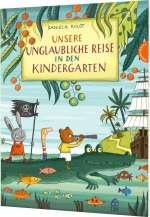 Unsere unglaubliche Reise in den Kindergarten Cover