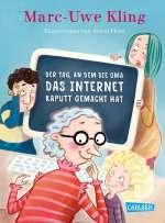 Der Tag, an dem die Oma das Internet kaputt gemacht hat Cover