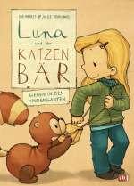 Luna und der Katzenbär gehen in den Kindergarten Cover