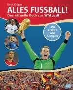 Alles Fussball! Das aktuelle Buch zur WM 2018 Cover