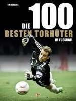 Die 100 besten Torhüter im Fussball Cover
