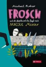 Frosch und die abenteuerliche Jagd nach Matzke Messer Cover