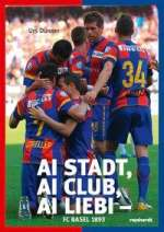 Ai Stadt, ai Club, ai Liebi - FC Basel 1893 Cover