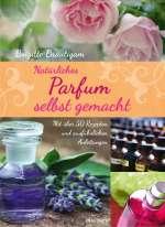 Natürliches Parfum selbst gemacht Cover