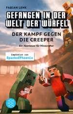 Gefangen in der Welt der Würfel. Der Kampf gegen die Creeper. Ein Abenteuer für Minecrafter Cover