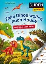 Duden Leseprofi – Mit Bildern lesen lernen: Zwei Dinos wollen nach Hause, Erstes Lesen Cover