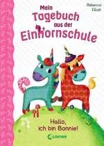Mein Tagebuch aus der Einhornschule - Hallo, ich bin Bonnie! Cover
