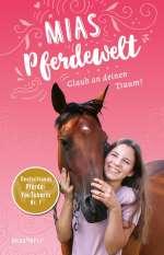Mias Pferdewelt - Glaub an deinen Traum! Cover