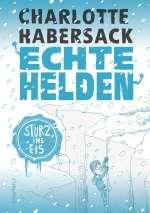 Echte Helden : Sturz ins Eis Cover