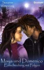 Maya und Domenico : Entscheidung mit Folgen Cover