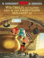 Wie Obelix als kleines Kind in den Zaubertrank geplumpst ist Cover