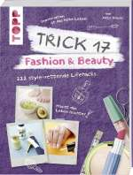 Trick 17 - Fashion & Beauty - 222 style-rettende Lifehacks Cover