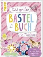 Das grosse Bastelbuch für Mädchen Cover