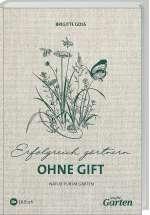 Erfolgreich gärtnern ohne Gift - Natur pur im Garten Cover