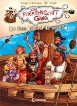 Die Piratenschiffgäng : Der fiese Admiral Hammerhäd (1) Cover