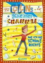 Collins geheimer Channel (2) : Wie ich die Schule rockte Cover