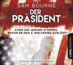 Dana Geissler liest Sam Bourne, Der Präsident Cover