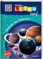 WAS IST WAS Erstes Lesen easy! Band 4. Entdecke den Weltraum Cover