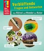 Verblüffende Fragen und Antworten über Rätsel und Wunder der Natur Cover