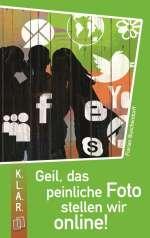Geil, das peinliche Foto stellen wir online! Cover