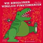 Wie Dinosaurier wirklich funktionierten Cover