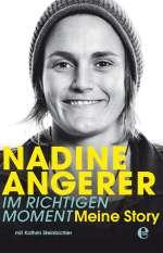 Nadine Angerer ; Im richtigen Moment ; Meine Story Cover