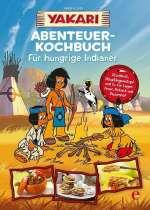 Yakari Abenteuer-Kochbuch für hungrige Indianer Cover