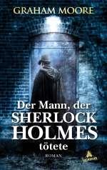 Der Mann, der Sherlock Holmes tötete Cover
