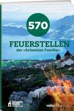 """570 Feuerstellen der """"Schweizer Familie"""" Cover"""