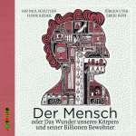 Der Mensch oder Das Wunder unseres Körpers und seiner Billionen Bewohner (3CD) Cover