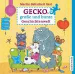 Martin Baltscheit liest Geckos große und bunte Geschichtenwelt Cover