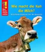 Wie macht die Kuh die Milch Cover