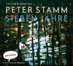 Christian Brückner liest Peter Stamm, Sieben Jahre Cover