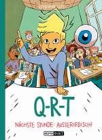 Q-R-T : Nächste Stunde: Ausserirdisch! Cover