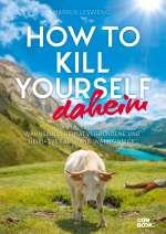 How to kill yourself daheim Cover