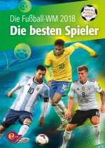 Die Fussball-WM 2018 - die besten Spieler Cover