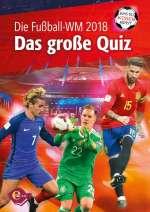 Die Fussball-WM 2018 - das grosse Quiz Cover