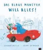 Das blaue Monster will alles! Cover