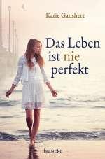 Das Leben ist nie perfekt Cover