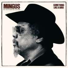 Charles Mingus: Something Like A Bird