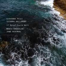 Giovanna Pessi & Susanna Wallumrod: If Grief Could Wait, CD