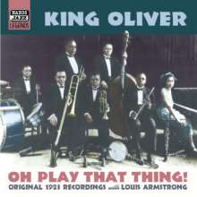 King Oliver (1885-1939): Oh Play That Thing, CD