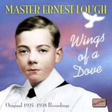 Master Ernest Lough (Knabensopran) - Wings of a Dove, CD