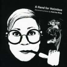 Katrine Ring (20.Jh.): A Hand for Holmboe - Deconstructions, 2 CDs