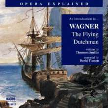 Opera Explained:Wagner,The Flying Dutchman, CD