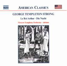 George Templeton Strong (1856-1948): Symphonische Orchestermusik, CD