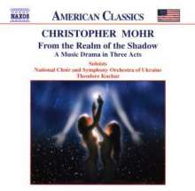 Christopher Mohr (geb. 1953): From the Realm of the Shadow, 2 CDs