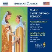 Mario Castelnuovo-Tedesco (1895-1968): Naomi and Ruth op.27, CD