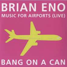 Bang Of A Can: Eno: Music For Airports (live), CD