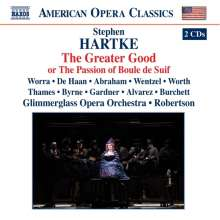 Stephen Hartke (geb. 1952): The Greater Good, 2 CDs